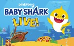 Image for Baby Shark Live - M & G Upgrade - Sun June 7, 2020 6 pm