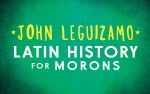 Image for John Leguizamo - Latin History for Morons - Fri, Nov. 22, 2019 @ 8 pm