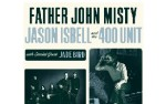 Image for FATHER JOHN MISTY & JASON ISBELL AND THE 400 UNIT with special guest Jade Bird