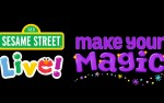 Image for SESAME STREET LIVE: Make Your Magic (Show 1)