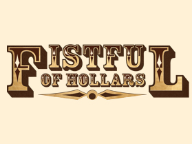 Image for MURDER MYSTERY DINNER - A FIST FULL OF HOLLERS - Thursday, April 23, 2020