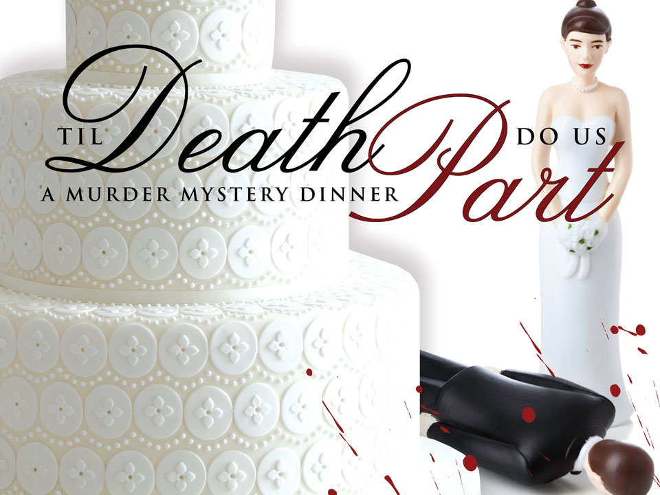 Image for MURDER MYSTERY DINNER - TIL DEATH TO US PART - Friday, August 2, 2019