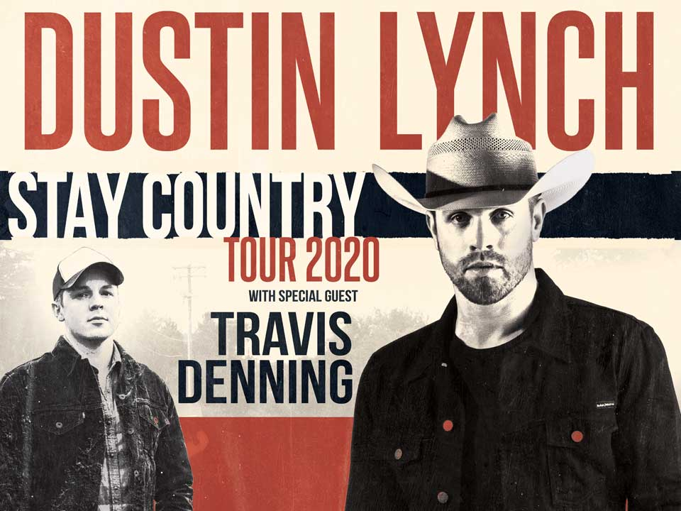 Image for DUSTIN LYNCH: STAY COUNTRY TOUR 2020 wsg TRAVIS DENNING - Saturday, March 28, 2020